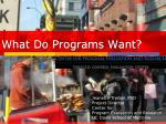 what do programs want