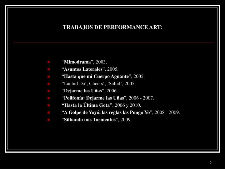 TRABAJOS DE PERFORMANCE ART: