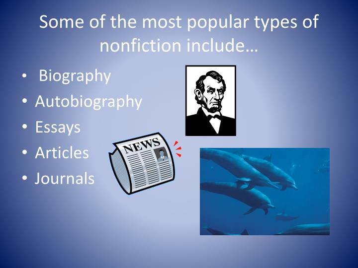 are a type of nonfiction writing that combines the autobiography and the essay Used to convince the reader that a certain fact is correct informal essay witty, familiar, chatty writing on a topic of general interest.