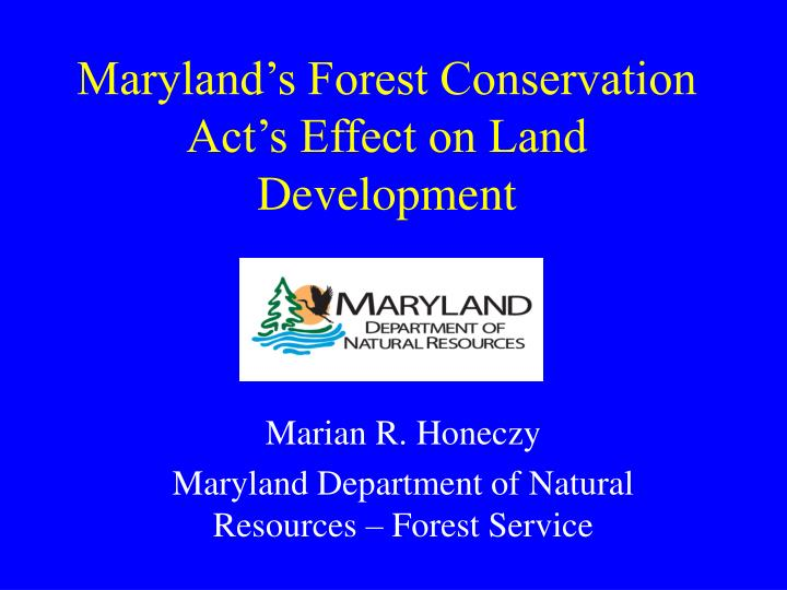 Maryland s forest conservation act s effect on land development
