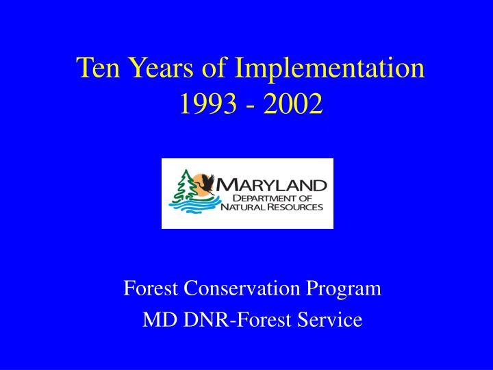 Ten Years of Implementation