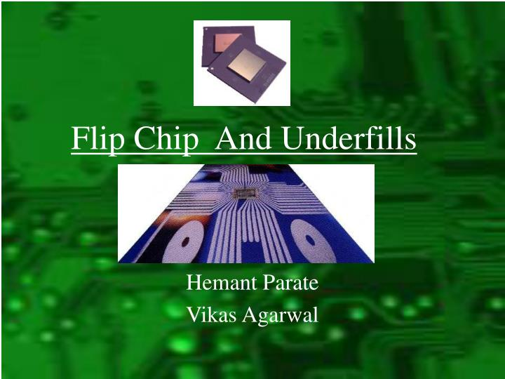 flip chip and underfills n.