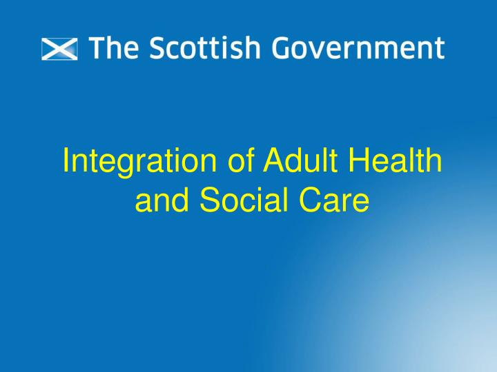 integration of adult health and social care n.