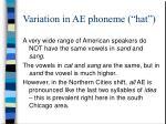 variation in ae phoneme hat