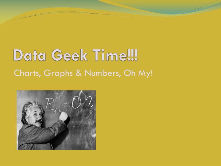 Data Geek Time!!!
