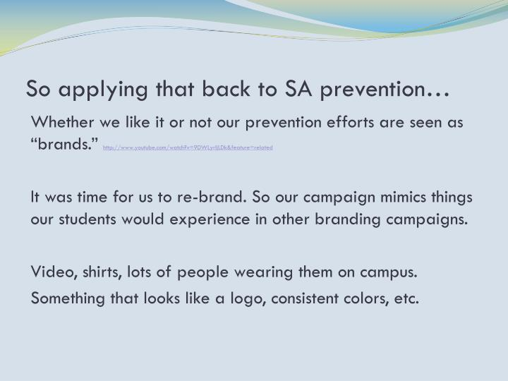 So applying that back to SA prevention…