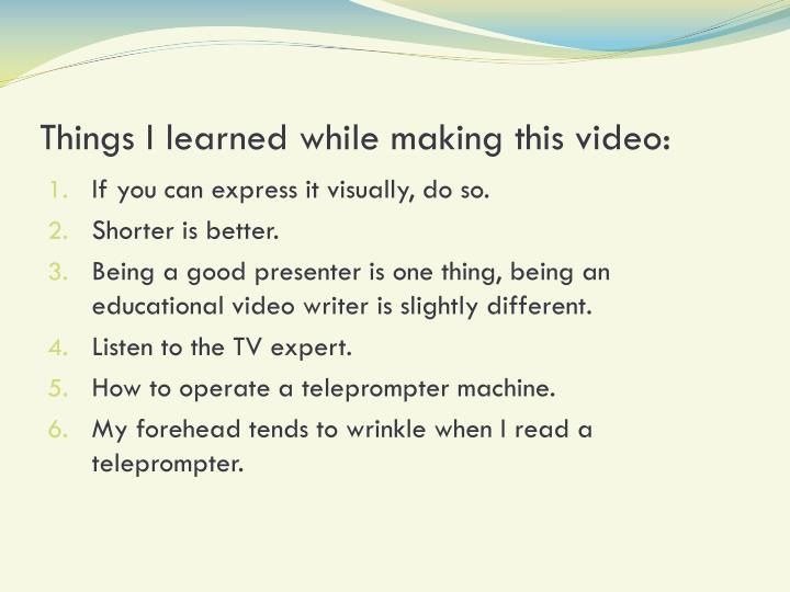 Things I learned while making this video: