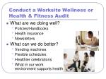 conduct a worksite wellness or health fitness audit