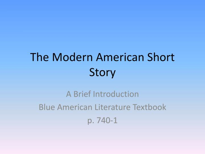 brief introduction american literature A brief history of american literature offers students and general readers a concise and up-to provides an invaluable introduction to the subject for.