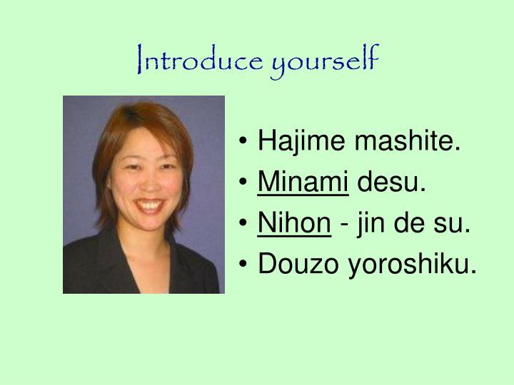 Introduce yourself