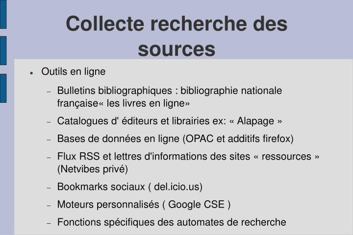 Collecte recherche des sources