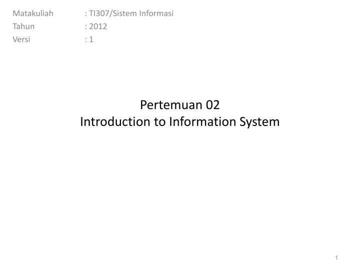 pertemuan 02 introduction to information system n.