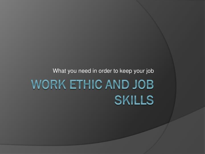 what you need in order to keep your job n.