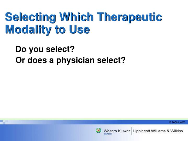 Selecting Which Therapeutic Modality to Use