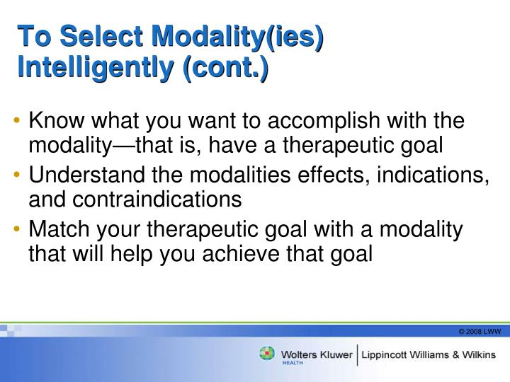 To Select Modality(ies) Intelligently (cont.)