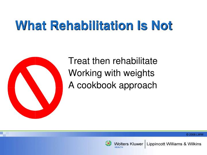 What Rehabilitation Is Not
