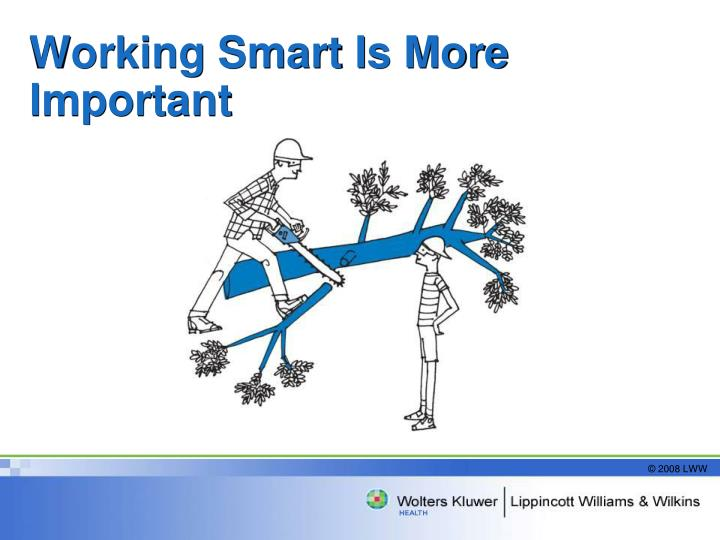 Working smart is more important