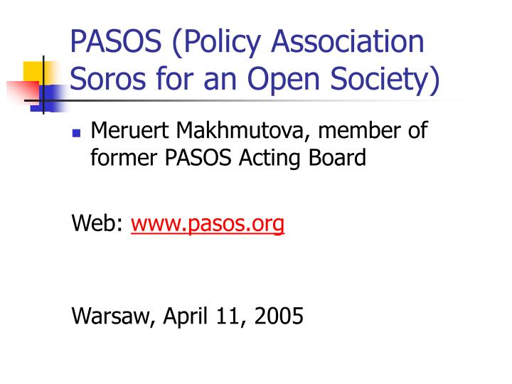 pasos policy association soros for an open society n.