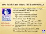 whi 1993 2005 objectives and design