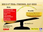 whi e p trial findings july 20021
