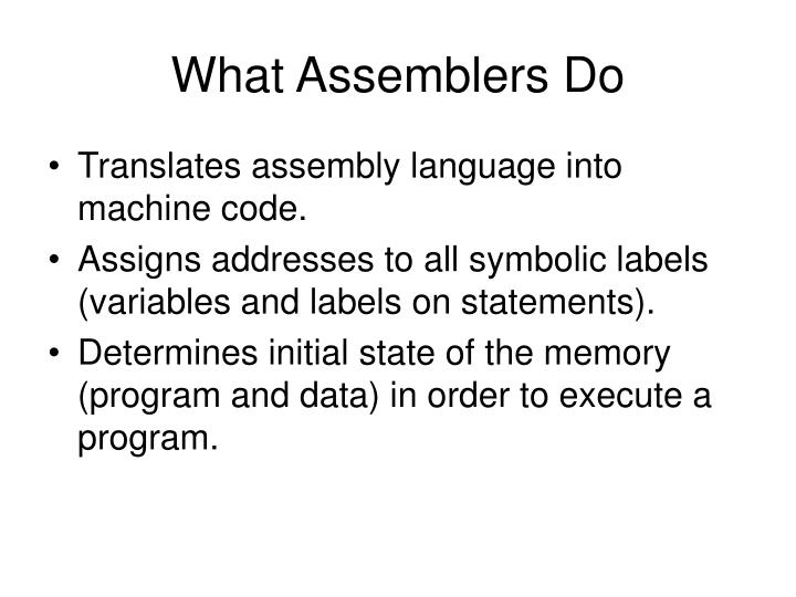 What assemblers do