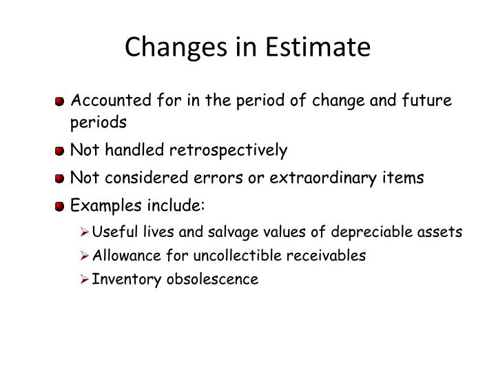 Changes in Estimate
