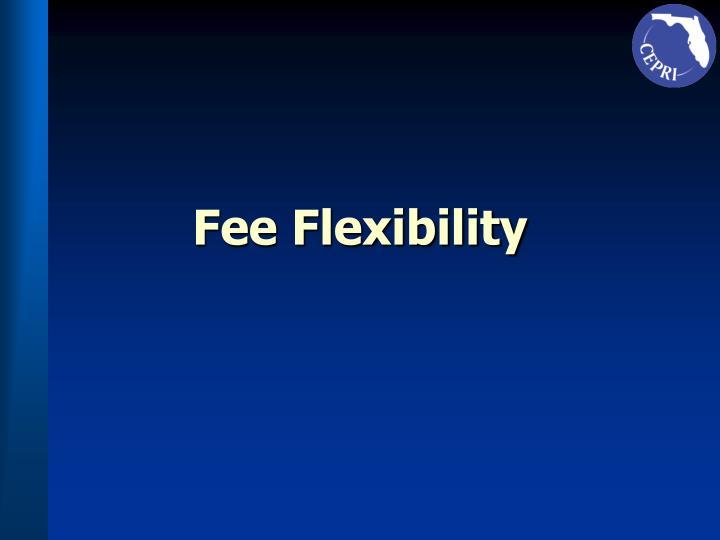Fee Flexibility