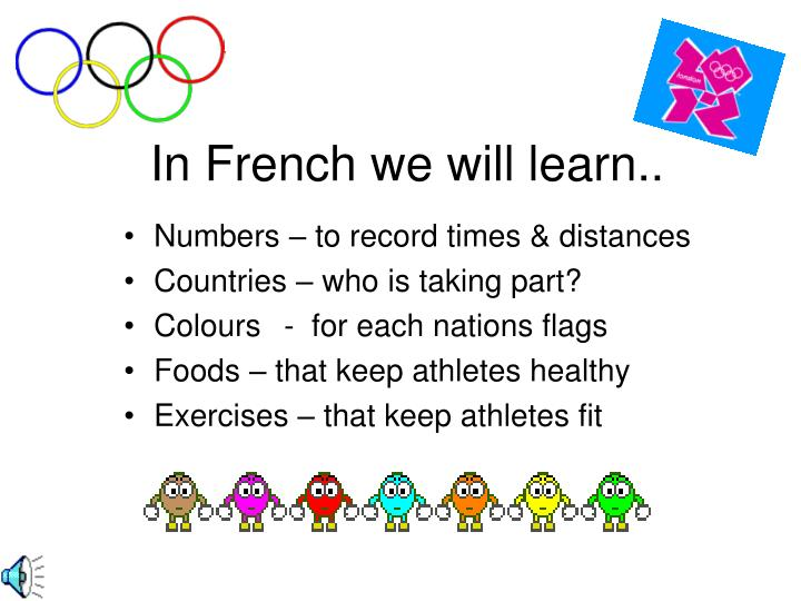 In French we will learn..
