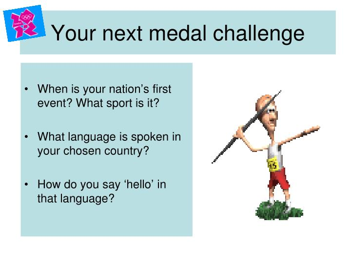 Your next medal challenge