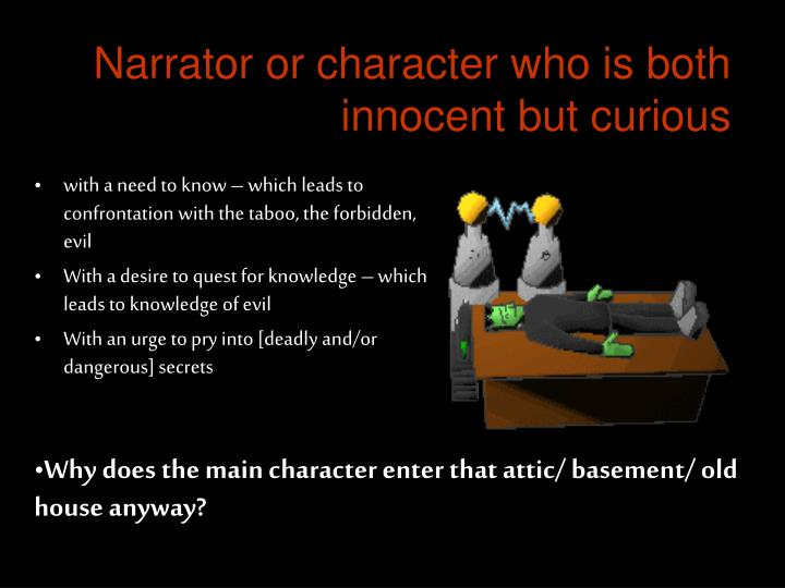 Narrator or character who is both innocent but curious