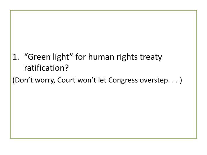 """Green light"" for human rights treaty ratification?"