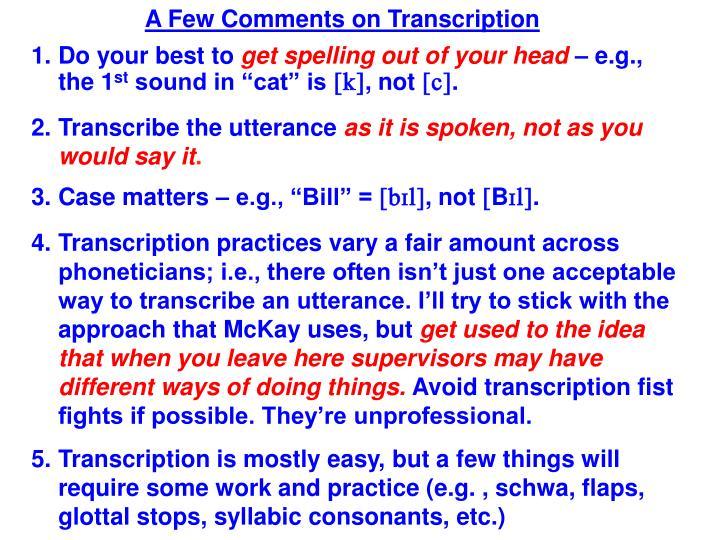 A Few Comments on Transcription