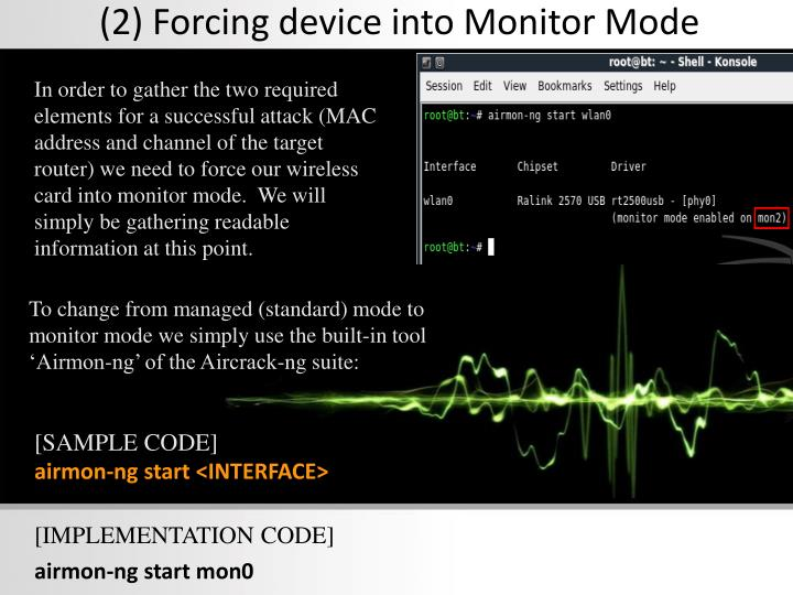 (2) Forcing device into Monitor Mode