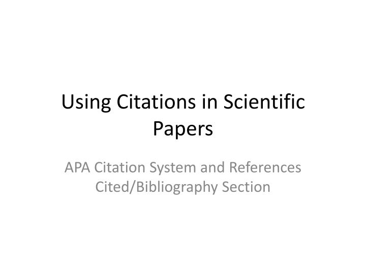 PPT - Using Citations in Scientific Papers PowerPoint