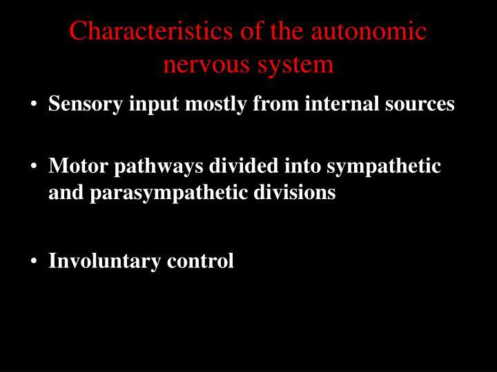 Characteristics of the autonomic nervous system