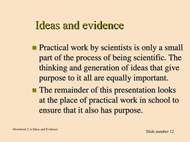 Ideas and evidence