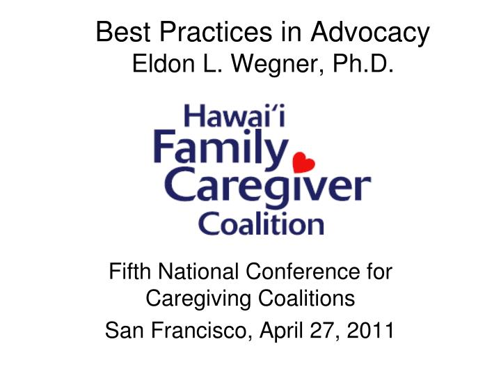 Best practices in advocacy eldon l wegner ph d
