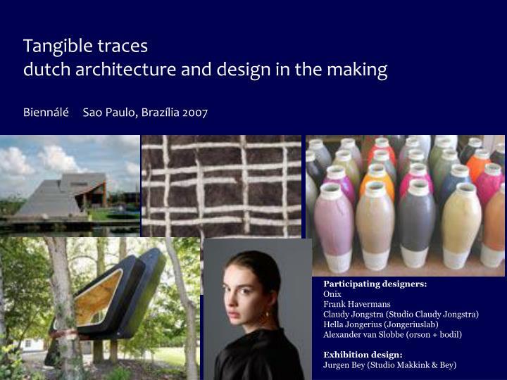 Tangible traces dutch architecture and design in the making bienn l sao paulo braz lia 2007