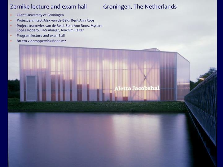 Zernike lecture and exam hal