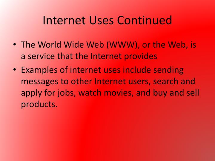 Internet Uses Continued