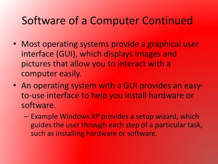 Software of a Computer Continued