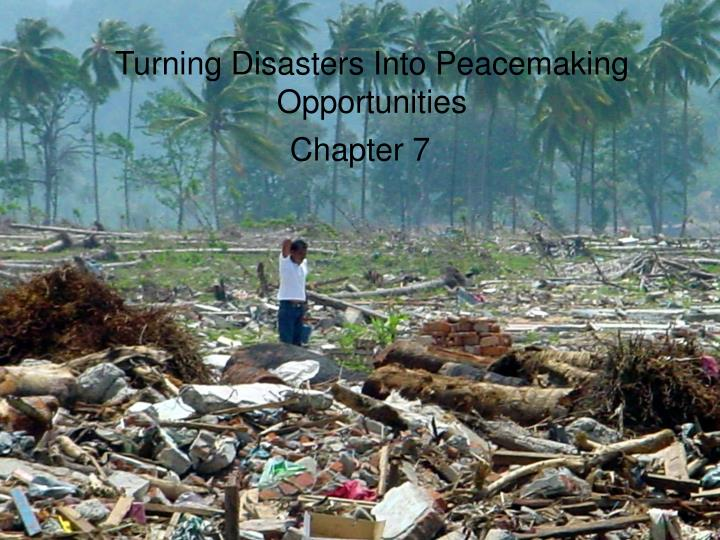 turning disasters into peacemaking opportunities n.