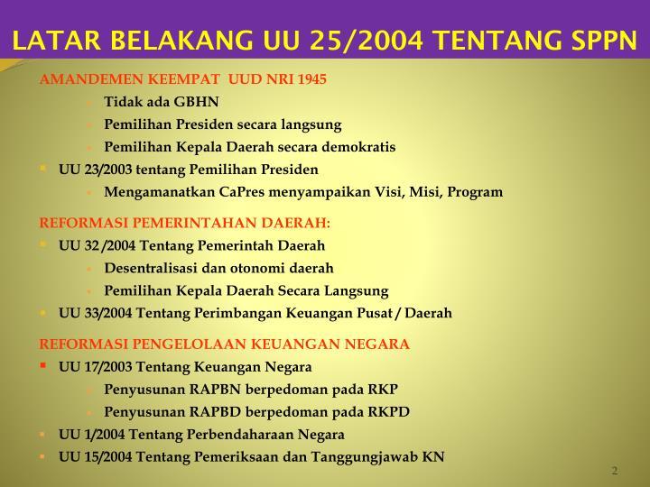 LATAR BELAKANG UU 25/2004 TENTANG SPPN