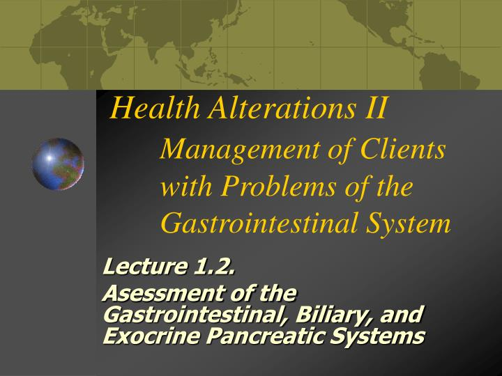 health alterations ii management of clients with problems of the gastrointestinal system n.