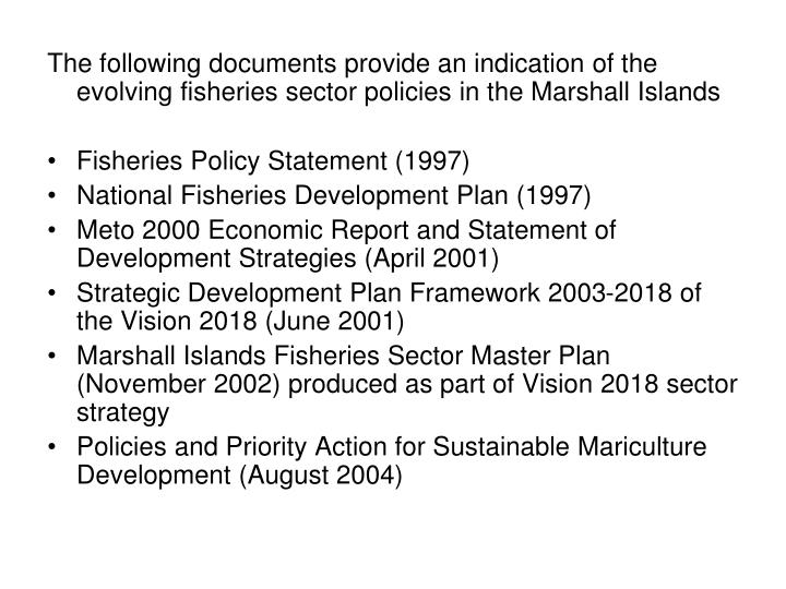 The following documents provide an indication of the evolving fisheries sector policies in the Marshall Islands