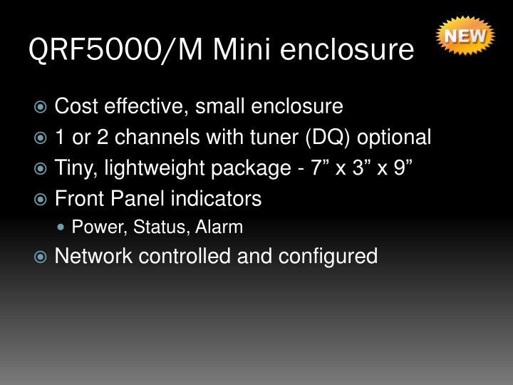 QRF5000/M Mini enclosure