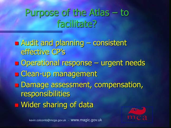 Purpose of the Atlas – to facilitate?