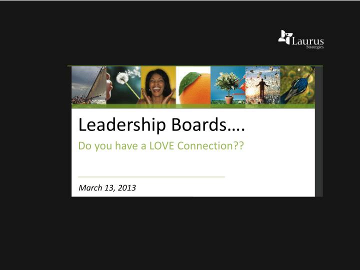 Leadership boards do you have a love connection