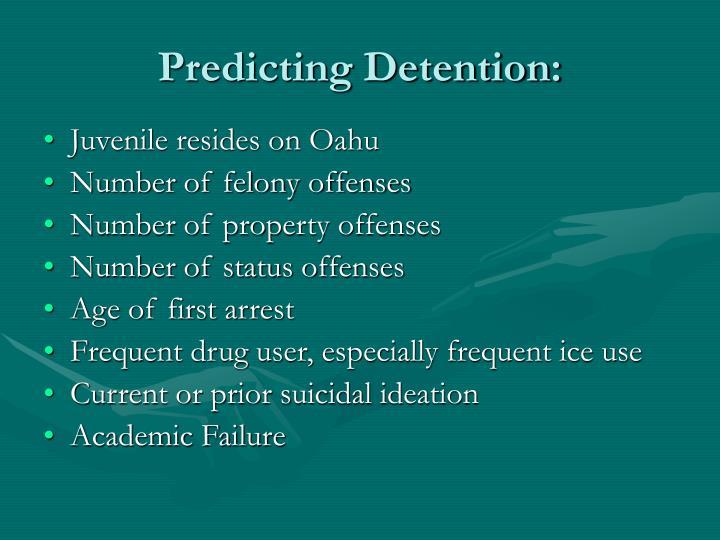 Predicting Detention: