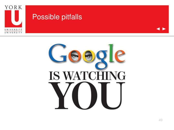 Possible pitfalls